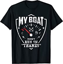 My Boat Doesn't Run On Thanks Shirt - Boat Owner Gift