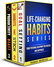 Life-Changing Habits Series: Your Personal Blueprint For Success And Happiness (Books 1-3) (The Life-Changing Habits Series Book 1)