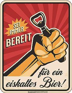 RAHMENLOS Deko Blechschild für Biertrinker - Sei Immer bereit-Für eiskaltes Bier