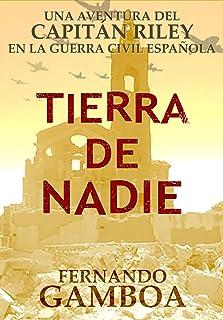 TIERRA DE NADIE (Las aventuras del Capitán Riley