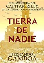 TIERRA DE NADIE (Las aventuras del Capitán Riley)