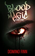 Blood Magic: A Short Horror Story