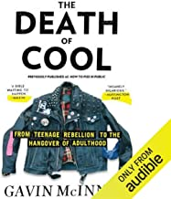 The Death of Cool: From Teenage Rebellion to the Hangover of Adulthood