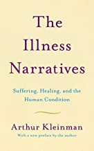 The Illness Narratives: Suffering, Healing, And The Human Condition (English Edition)