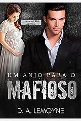 Um Anjo Para o Mafioso: Livro 2 da Série Alfas da Máfia eBook Kindle