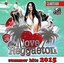 I Love Reggaeton Summer Hits 2015 (100 Top Reggaeton Hits)