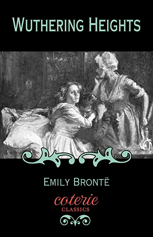 秘密のストローク経済Wuthering Heights (Coterie Classics) (English Edition)