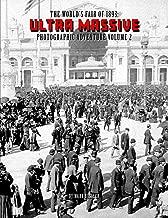 The World's Fair of 1893: Ultra Massive Photographic Adventure Volume 2