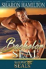 Bachelor SEAL (Sleeper SEALs Book 5) Kindle Edition