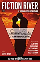 Fiction River Special Edition: Summer Sizzles (Fiction River: An Original Anthology Magazine (Special Edition) Book 4)