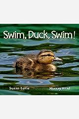 Swim, Duck, Swim! Kindle Edition