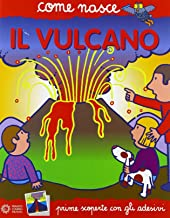 Scaricare Libri Il vulcano. Con adesivi. Ediz. illustrata PDF