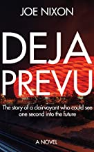 DEJA PREVU: The story of a clairvoyant who could see one second into the future