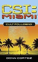 Cult Following (CSI: Miami Book 3)