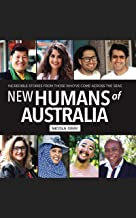 New Humans of Australia Book 1 : Incredible Stories From Those Who've Come Across The Seas