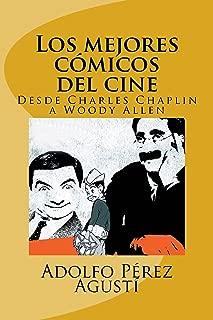 Los mejores cómicos del cine: Desde Charles Chaplin a Woody Allen (Spanish Edition)