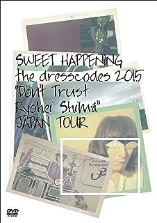 "【Amazon.co.jp限定】SWEET HAPPENING 〜the dresscodes 2015 ""Don't Trust Ryohei Shima""JAPAN TOUR〜(オリジナルCD付) [DVD]"