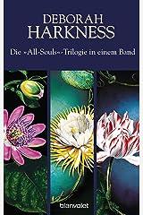 Die All-Souls-Trilogie: Die Seelen der Nacht / Wo die Nacht beginnt / Das Buch der Nacht (3in1-Bundle): Drei Romane in einem Band - A Discovery of Witches (German Edition) Kindle Edition