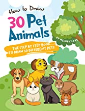 How to Draw 30 Pet Animals: The Step by Step Book to Draw 30 Different Pets (Learn to Draw Animal 1) (English Edition)
