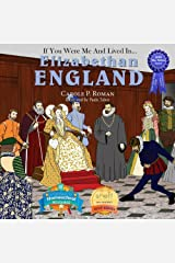 If You Were Me and Lived in... Elizabethan England: An Introduction to Civilizations Throughout Time Kindle Edition