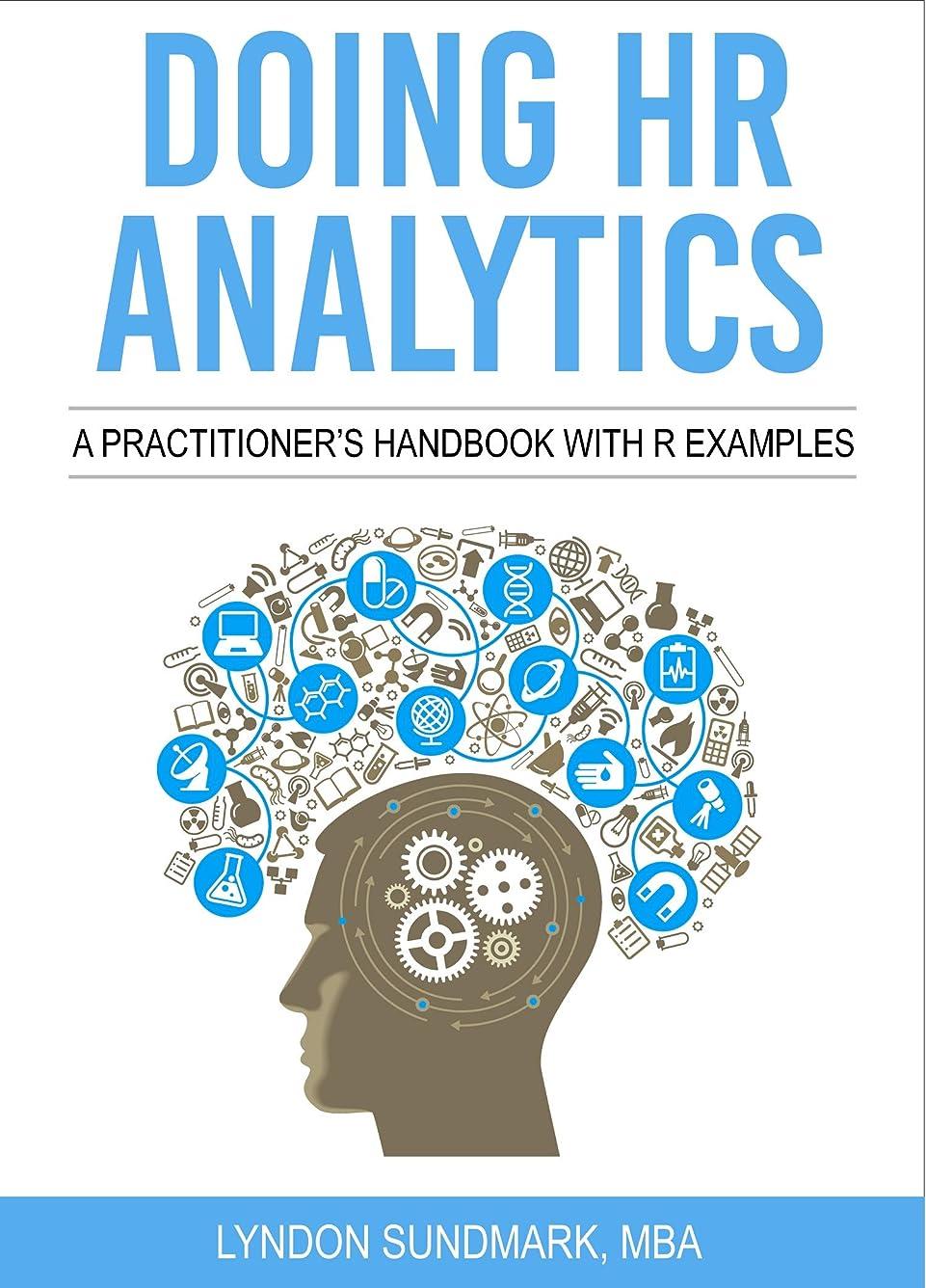 シャー不毛作曲家Doing HR Analytics - A Practitioner's Handbook With R Examples (English Edition)