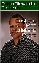 Cristiano Rico, Cristiano Pobre