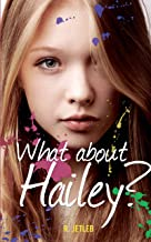 What about Hailey? (What about? Book 1)