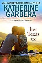 Her Texas Ex (The Dangerous Delaneys Book 1)