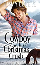A Cowboy and his Christmas Crush: A Johnson Brothers Novel (Chestnut Ranch Romance Book 3)