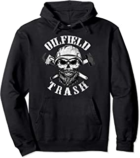 Oilfield Trash Hoodie Oilfield Pullover Hoodie