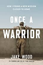 Once a Warrior: How I Found A New Mission Closer to Home