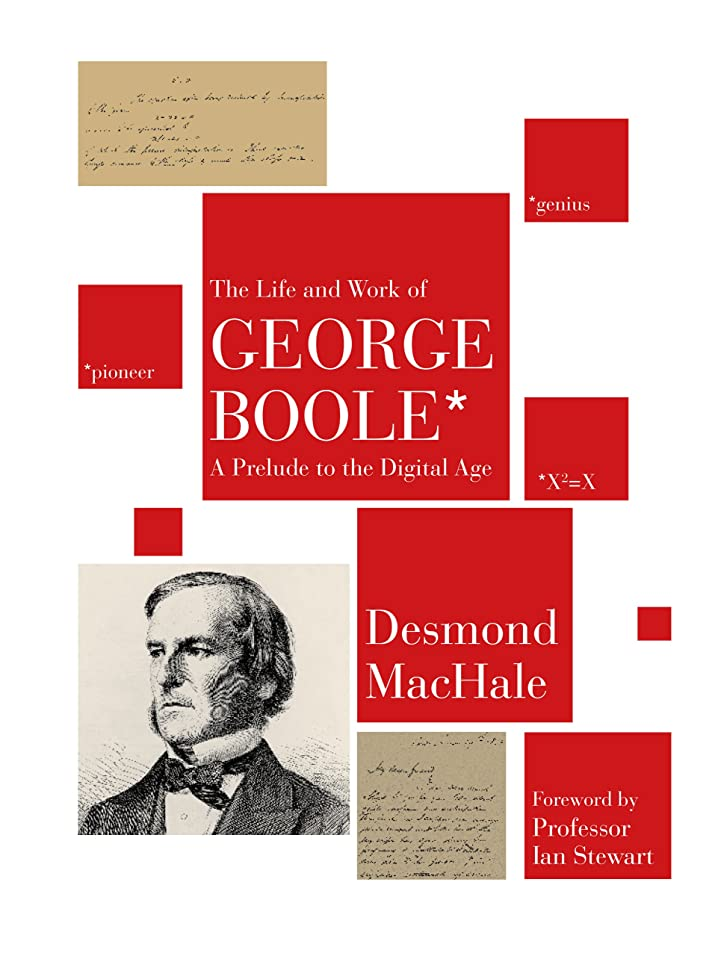 スリムけがをするはぁThe Life and Work of George Boole: A Prelude to the Digital Age (English Edition)