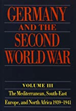 Germany and the Second World War: Volume III: The Mediterranean, South-East Europe, and North Africa, 1939-1941, From Italy's Declaration of Non-Belligerence to the Entry of the US into the War