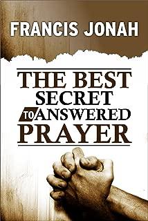 The Best Secret To Answered Prayer (Prayer Keys Book 2)
