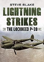 Lightning Strikes: The Lockheed P-38