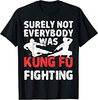 Surely Not Everybody Was Kung Fu Fighting Shirt Funny Sport T-Shirt