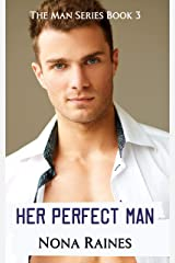 Her Perfect Man: A Steamy Opposites Attract Romance (The Man Series Book 3) Kindle Edition