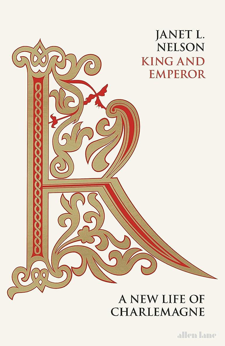 防衛責め水っぽいKing and Emperor: A New Life of Charlemagne (Allen Lane History) (English Edition)
