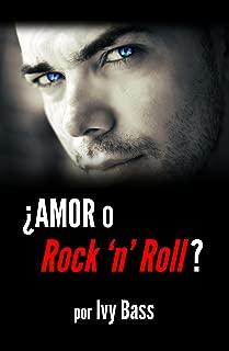 ¿Amor o Rock 'n' Roll?: La delgada línea entre el amor fácil de una noche y enamorarse perdidamente. (Spanish Edition)