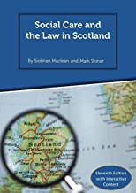 Social Care and the Law in Scotland: 11th Edition 2018