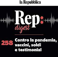 Contro la pandemia, vaccini, soldi e testimonial: Rep digest 258