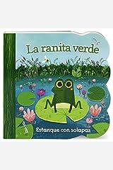La ranita verde/ Little Green Frog (Chunky Lift a Flap Board Book) (Spanish Edition) Board book
