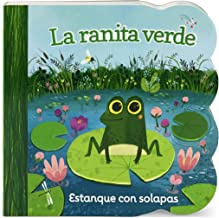 La ranita verde/ Little Green Frog (Chunky Lift a Flap Board Book) (Spanish Edition)