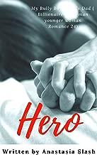 HERO: MY BULLY BOYFRIEND'S DAD (Billionaire Older Man Younger Woman Book 24)