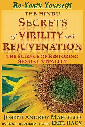 The Hindu Secrets of Virility and Rejuvenation: The Art of Restoring Sexual Vitality (Virility & Rejuvenation Classics Book 1) (English Edition)