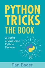 Python Tricks: A Buffet of Awesome Python Features Kindle Edition