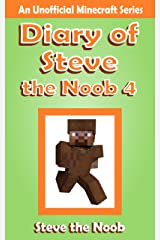 Diary of Steve the Noob 4 (An Unofficial Minecraft Book) (Diary of Steve the Noob Collection) Kindle Edition