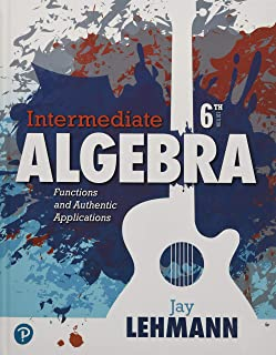 Intermediate Algebra: Functions & Authentic Applications with Integrated Review and Worksheets Plus Mylab Math with Pearso...