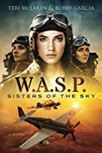 W.A.S.P.: Sisters Of The Sky (Sisters Of Adventure Book 1)