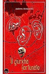 Storie dall'Europa Nera - Volume III: Il Gurkha Fortunato - La Sceneggiatura - Il Vecchio Lupo e il Re Formato Kindle